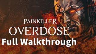 Painkiller Overdose Full Walkthrough | Longplay