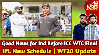 Good News for India Before ICC WTC Final | BCCI on IPL New Schedule | WT20 Update