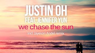 Justin Oh feat. Jennifer Yun - We Chase The Sun (Original Mix) [Silk Royal]