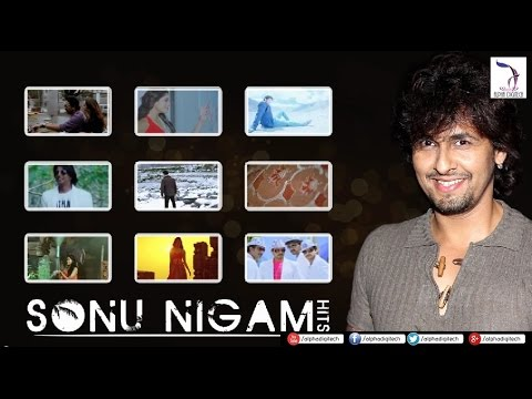 Sonu Nigam Hits | Best of Sonu Nigam Songs | Sonu...
