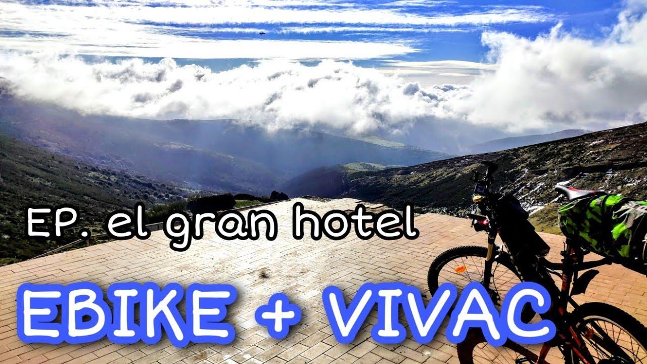 E-BIKE + VIVAC: El gran hotel (parte 2)