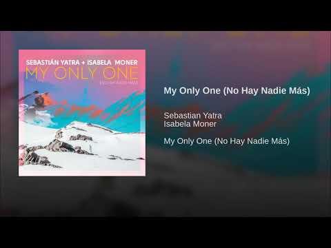 Sebastian Yatra ft Isabela Moner - My Only One No Hay Nadie Mas