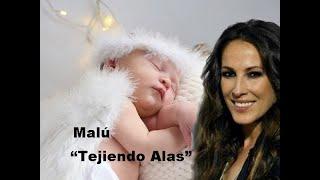 MALU Tejiendo Alas, cancion dedicada al nacimiento de su hijo
