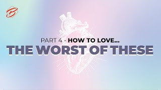 LIVE STREAMING | February 28, 2021 | Sermon Series: How To Love…The Worst Of These