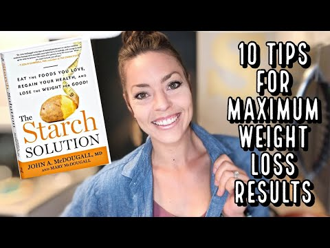 10 TIPS FOR MAXIMUM WEIGHT LOSS RESULTS | The Starch Solution