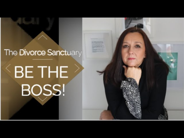 BE THE BOSS | The Divorce Sanctuary | Divorcing a Narcissist