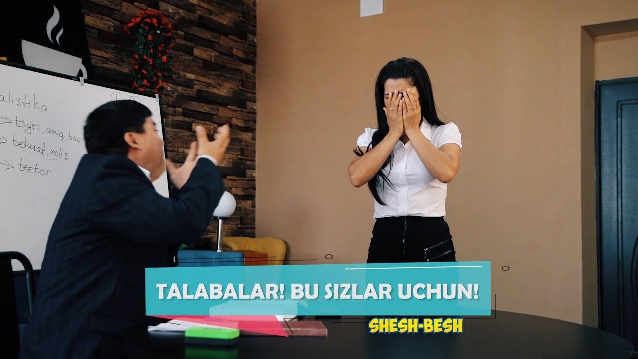 Shesh Besh - Talabalar! Bu Sizlar uchun!