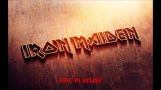 IRON MAIDEN EPIC PLAYLIST 2+ HOURS! UP THE IRONS!