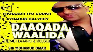 DAAQADA WAALIDA Hees Laga Sameeyay Dadka Liveka facebook