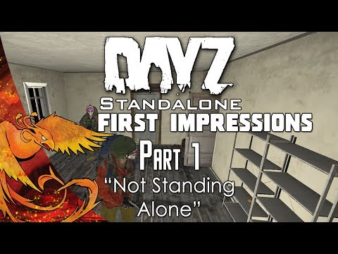 """DayZ Standalone - First Impressions │ Part 1 │ """"Not Standing Alone!"""" (DayZ SA Gameplay)"""