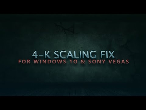4K SCALING FIX FOR SONY VEGAS AND OTHER APPS!! FIXED!!!!!!