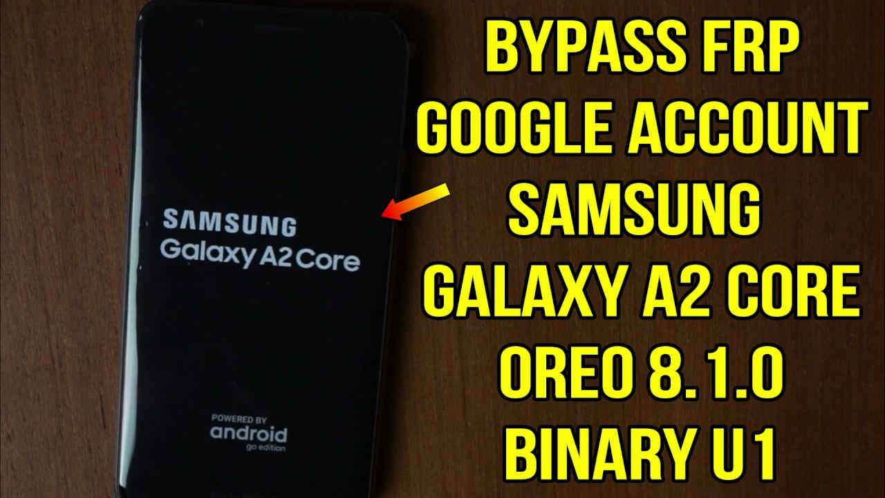 Bypass FRP google account samsung a2 core A260G oreo 8 1 0 binary u1