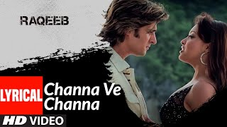 Lyrical: Channa Ve Channa | Raqeeb- Rival In Love | Jimmy Shergill, Tanushree Datta