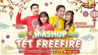 [OFFICIAL] MASHUP TẾT FREE FIRE | Pew Pew, Misthy, Cris Devil & Mai Quỳnh Anh | NHẠC TẾT 2019