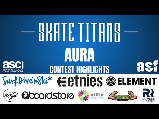 Round 2 Skate Titans Highlights - Aura 18/19 Season