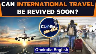 International Travel severly hit, What can be the options in this pandemic | Oneindia News