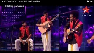 Dil Hai Hindustani | Euphony's Ultimate Muqabla