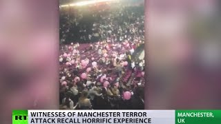 From best night of life to cowering on floor: Witnesses of Manchester attack recall scenes of horror