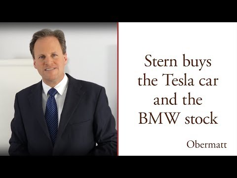 Stern buys the Tesla car and the BMW stock
