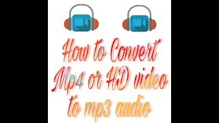 How to convert mp4 or HD video to mp3 || Hindi ||