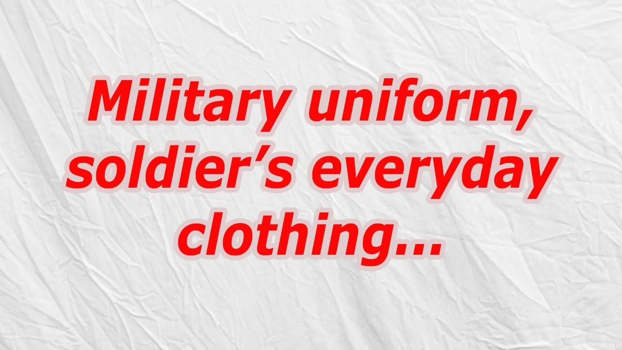 Military uniform, soldier\'s everyday clothing (CodyCross Crossword ...