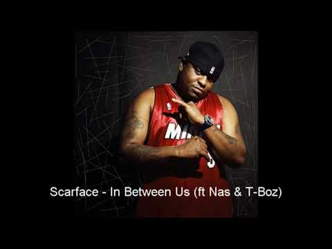In Between Us (Scarface,Nas & T-Boz)