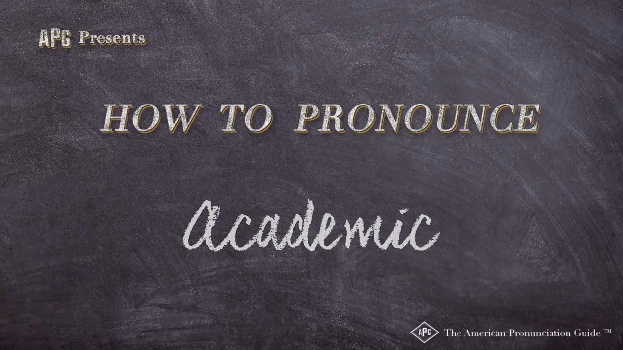 How to Pronounce Academic  Academic Pronunciation