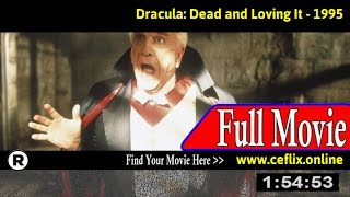 Dracula: Dead and Loving It (1995) Full Movie Online