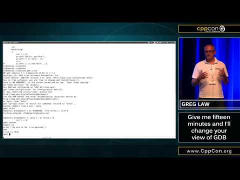 "CppCon 2015: Greg Law "" Give me 15 minutes & I'll change your view of GDB"""