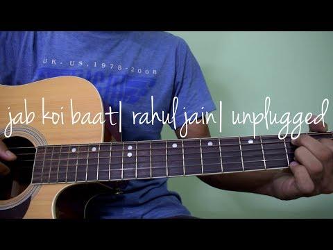 jab koi baat | rahul jain | guitar chord lesson | unplugged version