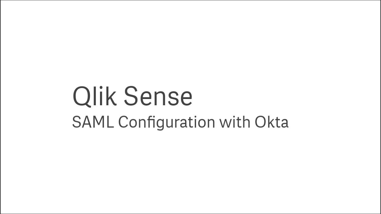Qlik Sense SAML Configuration with Okta
