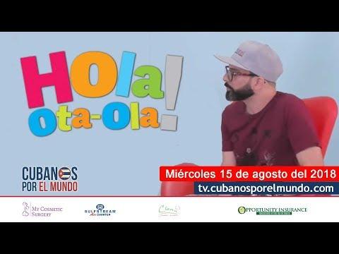 Hola! Ota-Ola con Alex Otaola (programa del miércoles 15 de agosto 2018)