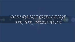 DIDI DANCE CHALLENGE/ Tik Tok- Musicaal.ly