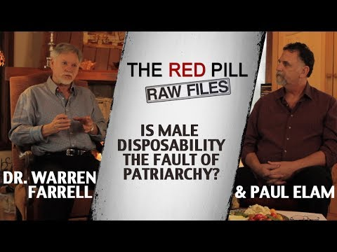Is Male Disposability the Fault of Patriarchy? | Dr. Warren Farrell & Paul Elam #RPRF