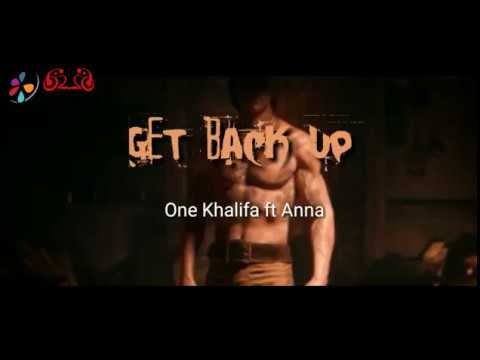 ONE Khalifa -  GET BACK UP   -   ft Anna