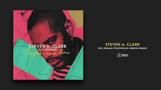 Steven A. Clark - Evil Woman (Theophilus London Remix) (Official Audio)