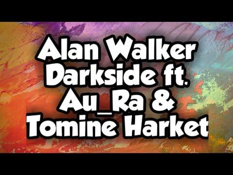alan-walker---darkside-(lyrics)-ft.-au/ra-&-tomine-harket