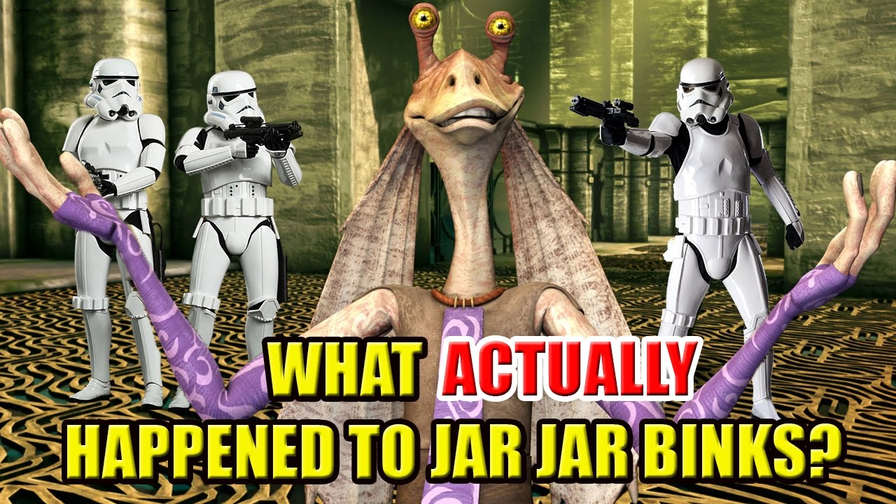 What Actually Happened To Jar Jar Binks After Revenge Of The Sith Dafaqs Youtube