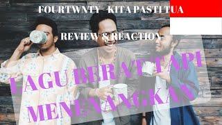 Fourtwnty - Kita Pasti Tua (Review & reaction) #EP75
