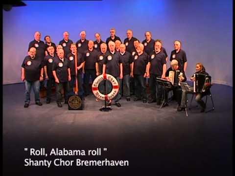 Shanty Chor Bremerhaven - Roll, Alabama roll