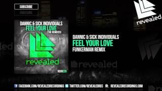 Dannic & Sick Individuals - Feel your Love (Funkerman Remix) (Preview)