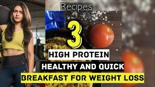 3 HEALTHY QUICK BREAKFAST IDEAS FOR WEIGHT LOSS