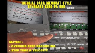 Video TUTORIAL CARA MEMBUAT STYLE KEYBOARD KORG PA 600 ! STEP RECORDING DASAR download MP3, 3GP, MP4, WEBM, AVI, FLV September 2018