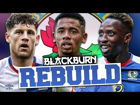 REBUILDING BLACKBURN!!! FIFA 17 Career Mode