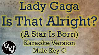 Lady Gaga - Is That Alright? Karaoke Instrumental Lyrics Cover Male Key C Video