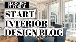 How To Start An Interior Design Blog | Interior Design Blogging
