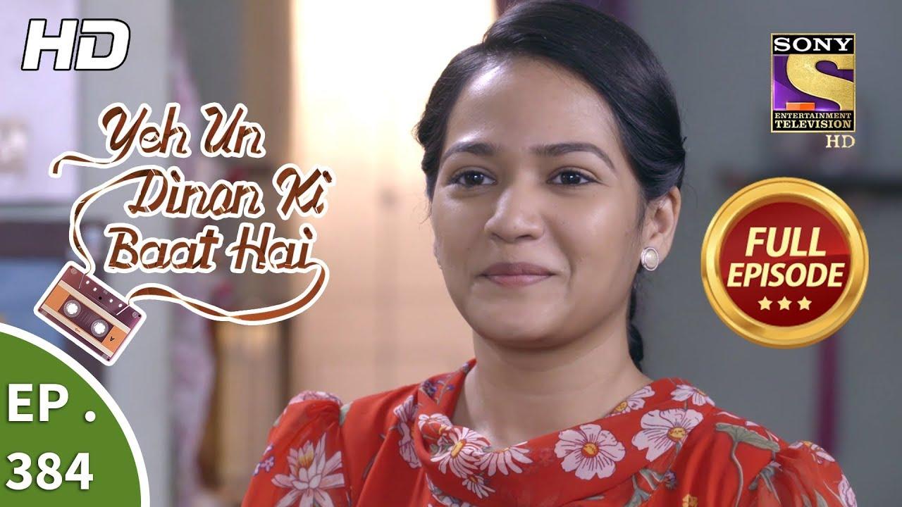 Download Yeh Un Dinon Ki Baat Hai - Ep 384 - Full Episode - 12th March, 2019