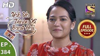 yeh-un-dinon-ki-baat-hai-ep-384-full-episode-12th-march-2019