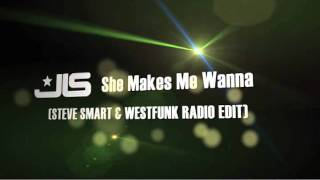 JLS featuring Dev - She Makes Me Wanna (Steve Smart & WestFunk Radio Edit)