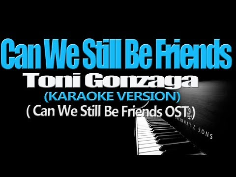 CAN WE STILL BE FRIENDS - Toni Gonzaga (KARAOKE VERSION)